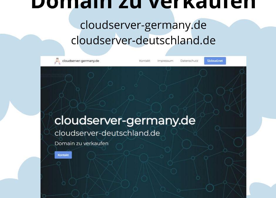 cloudserver-germany.de & cloudserver-deutschland.de zu verkaufen !